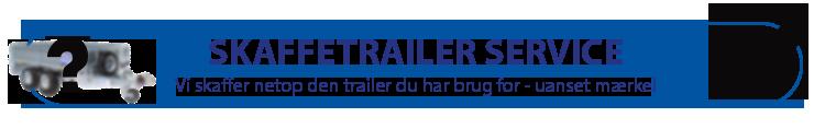 Skaffetrailer service - Vi skaffer en trailer efter dine behov og ønsker